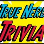 True Nerd Trivia