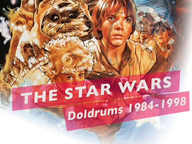 The Star Wars Doldrums: 1984-1998