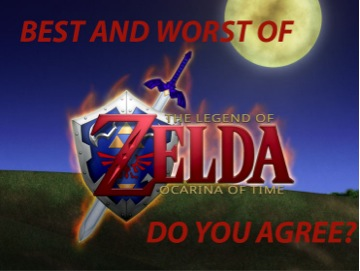 Zelda Ocarina of Time BEST and WORST! Do you agree?