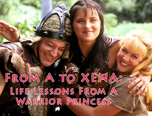 From A to Xena: Life Lessons from a Warrior Princess