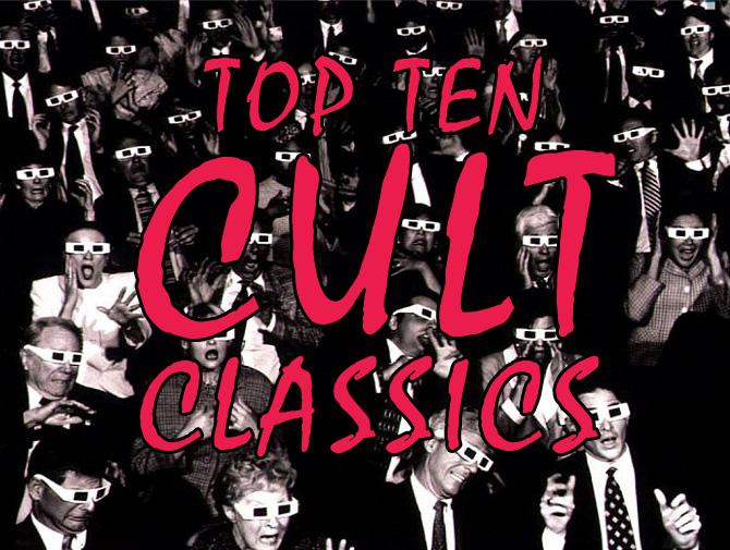 """Noah Picks:  Top Ten """"Cult Classics"""""""