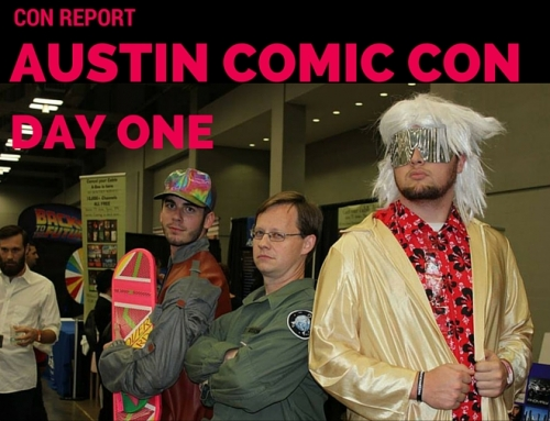 Con Report | Austin Comic Con – Part One