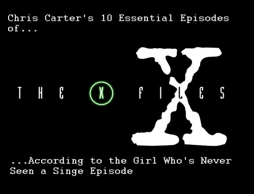 KC Reviews The X-Files: Chris Carter's 10 Essential Episodes, Part I
