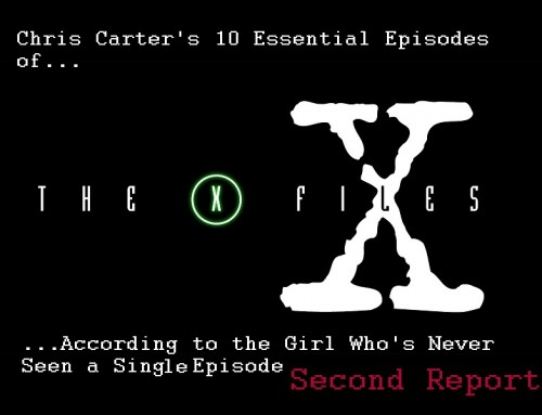 KC Reviews The X-Files: Chris Carter's 10 Essential Episodes, Part II