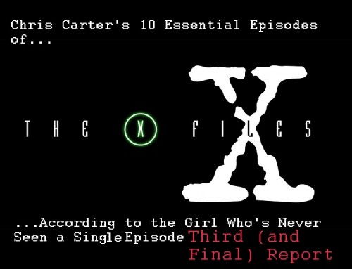 KC Reviews The X-Files: Chris Carter's 10 Essential Episodes, Part III
