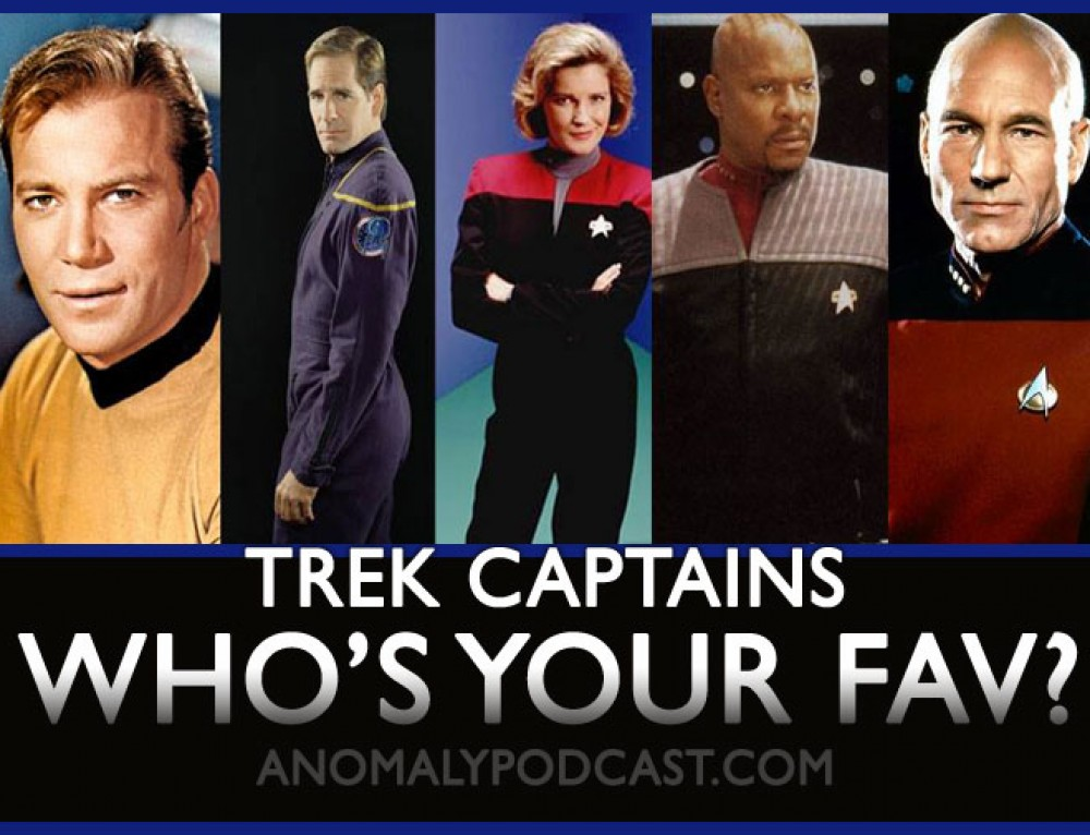 Who Is Your Favorite Star Trek Captain? | Anomaly Vidcast
